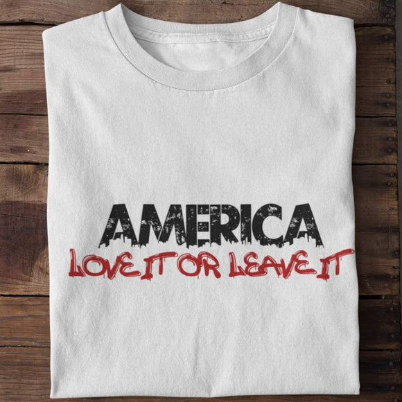 America Love it or Leave It Unisex T-Shirt