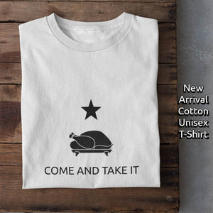 Gonzales Texas Come and Take It (Thanksgiving) Unisex T-Shirt
