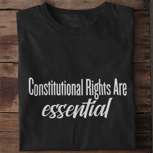 Constitutional Rights are Essential Unisex T-shirt