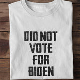 Did Not Vote For Biden Unisex Cotton T-shirt