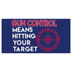 Gun Control Means Hitting Your Target Sticker