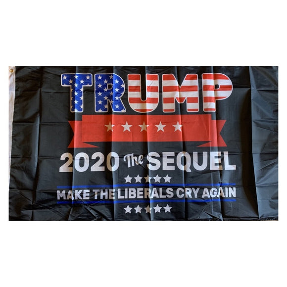 Trump 2020 The Sequel Make Liberals Cry Again 3'X5' Rough Tex® 68D Flag