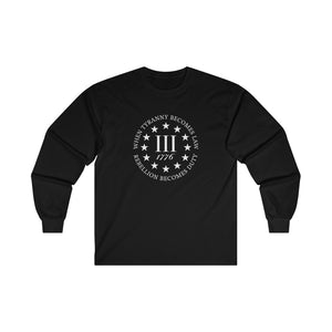 When Tyranny Becomes Law Rebellion Becomes Duty Unisex Long Sleeve Tee