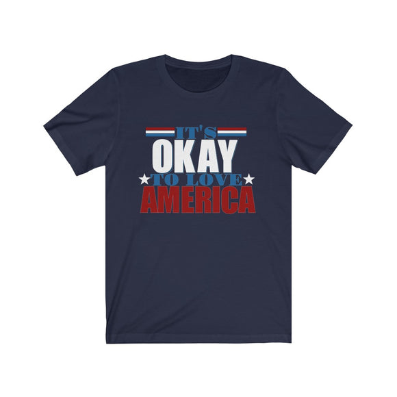 It's Okay to Love America Unisex Cotton T-shirt