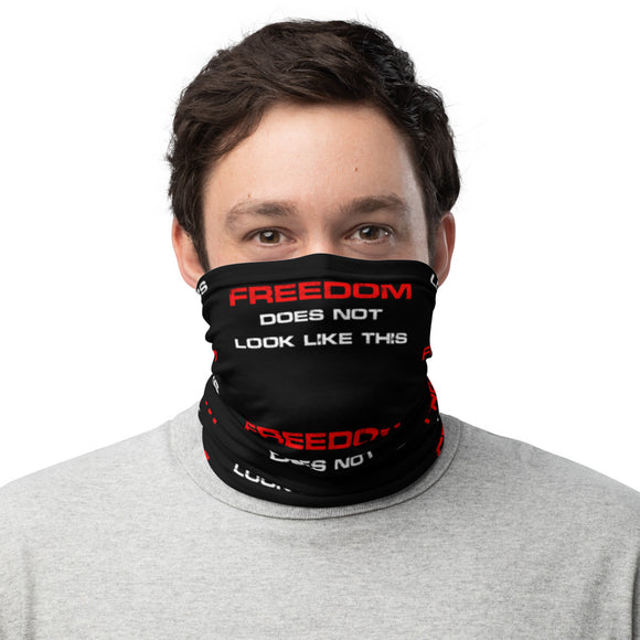 Freedom Does Not Look Like This Unisex Gaiter