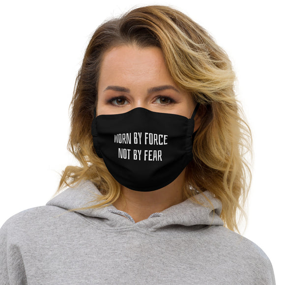 Worn By Force Not By Fear Unisex Premium face mask