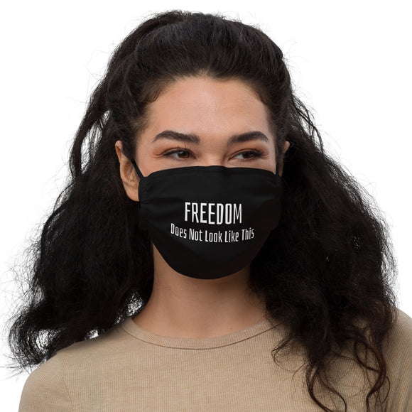 Freedom Does Not Look Like This Unisex Premium face mask