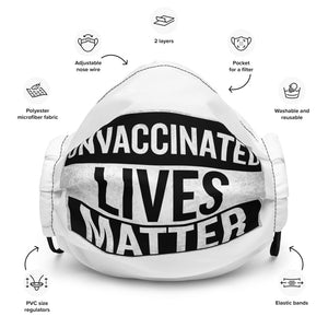 Unvaccinated Lives Matter Premium Face Mask