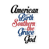 American By Birth, Southern By The Grace Of God Bubble-free stickers - Flag and Cross