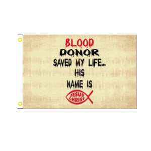 Blood Donor Saved My Life His Name is Jesus (Vintage) 3'x5' 100D Rough Tex® Flag