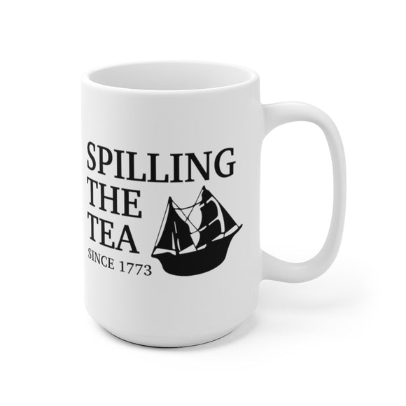 Spilling the Tea Since 1773 Mug (2 Sizes)