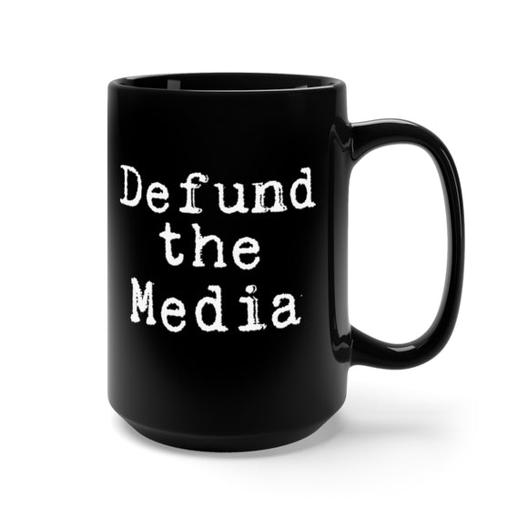 Defund the Media Mug 15oz