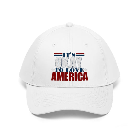 It's Okay to Love America Embroidered Unisex Twill Hat