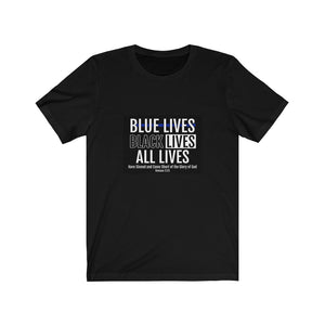 Blue Lives Black Lives All Lives Have Sinned and Come Short of the Glory of God Unisex Tee