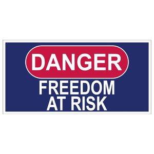 Danger: Freedom at Risk Bumper Sticker