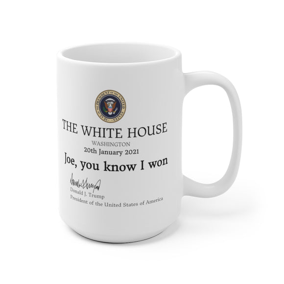 The White House, Washington, Joe, You Know I Won Mug (2 Sizes)