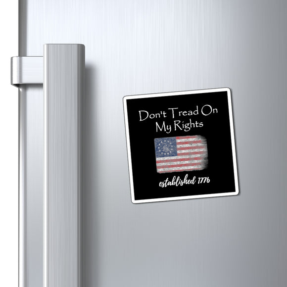 Don't Tread on My Rights Established 1776 Magnet