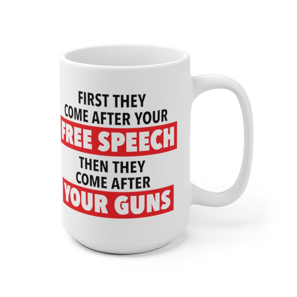 First They Come After Your Free Speech, Then They Come After Your Guns Mug (2 Sizes)