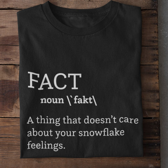 Fact (noun) A thing that doesn't care about your snowflake feelings Unisex Ultra T-Shirt