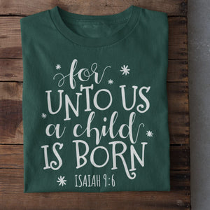 For Unto Us a Child is Born (Isaiah 9:6) Unisex Heavy Cotton T-Shirt