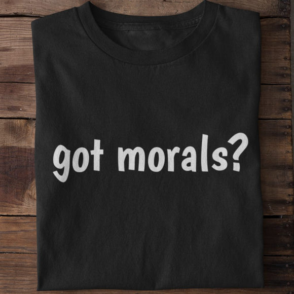 Got Morals? Unisex Cotton T-Shirt