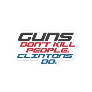 Guns Don't Kill People Clintons Do Bubble-free stickers - Flag and Cross