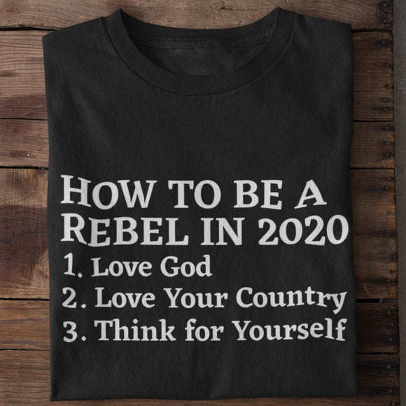 How to be a Rebel in 2020 Unisex T-Shirt