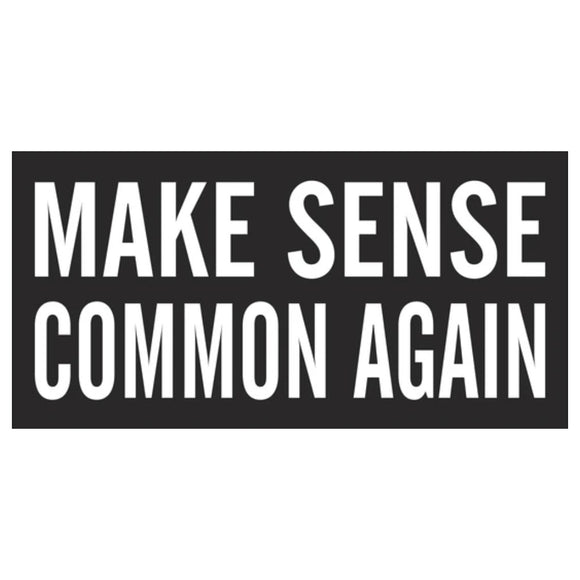 Make Sense Common Again Bumper Sticker