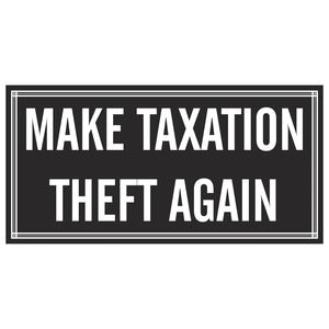 Make Taxation Theft Again Bumper Sticker