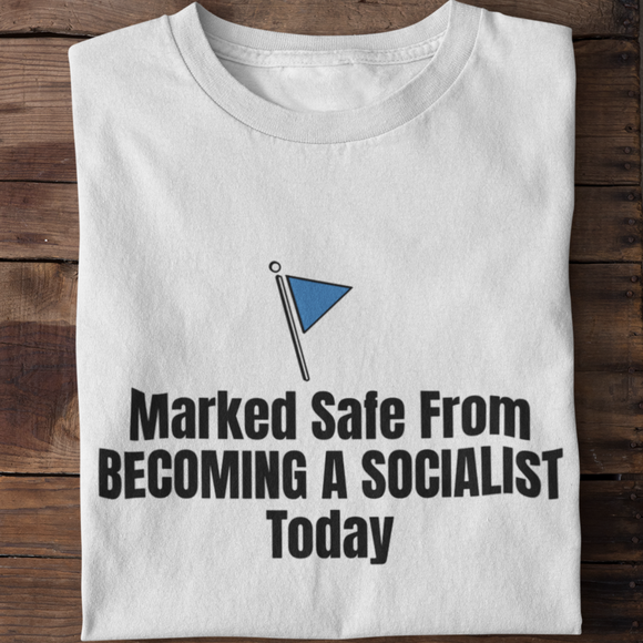 Marked Safe From Becoming a Socialist Today Unisex T-Shirt