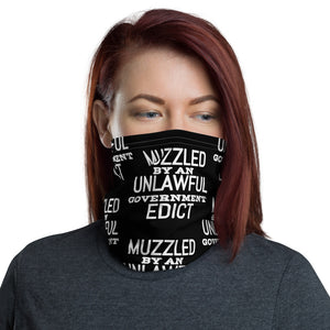 Muzzled By An Unlawful Government Edict Face and Neck Gaiter