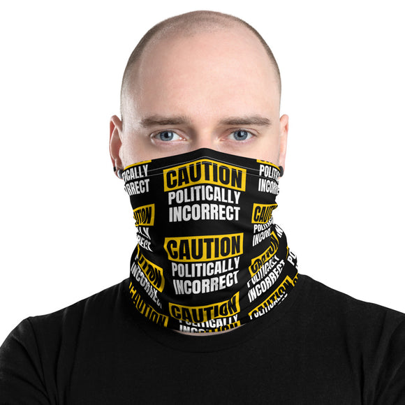 Caution Politically Incorrect Face and Neck Gaiter