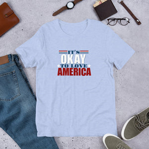 It's Ok to Love America Short-Sleeve Unisex T-Shirt