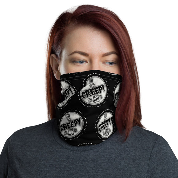 Say No to Creepy Joe 2020 (Black & White) Face and Neck Gaiter