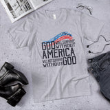 God Will Survive Without America America Will Not Survive Without God T-Shirt Cotton Unisex T-Shirt (Made in the USA)