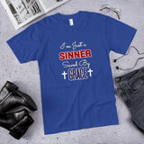 I'm Just a Sinner Saved By Grace Cotton  Unisex T-Shirt (Made in the USA)