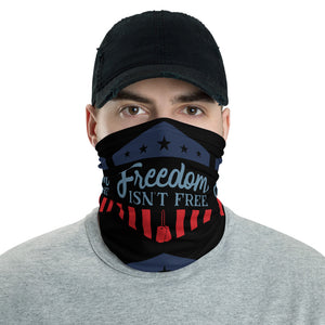 Freedom Isn't Free Face and Neck Gaiter
