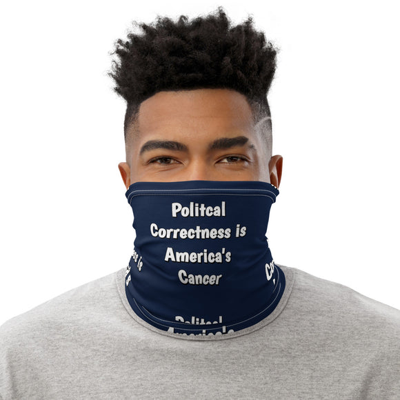 Political Correctness is America's Cancer Face and Neck Gaiter
