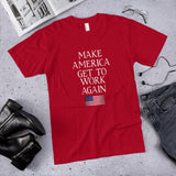 Make America Get to Work Again Cotton Unisex T-Shirt