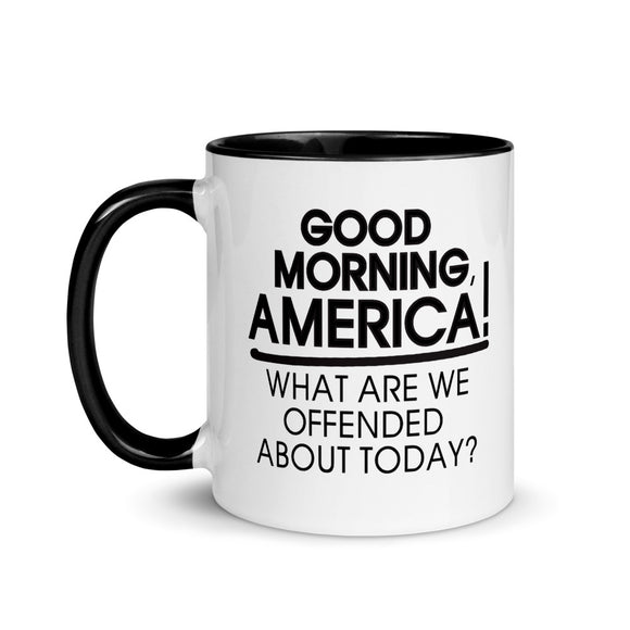 GMA What Are We Offended About Today Mug with Color Inside (4 Color Choices)