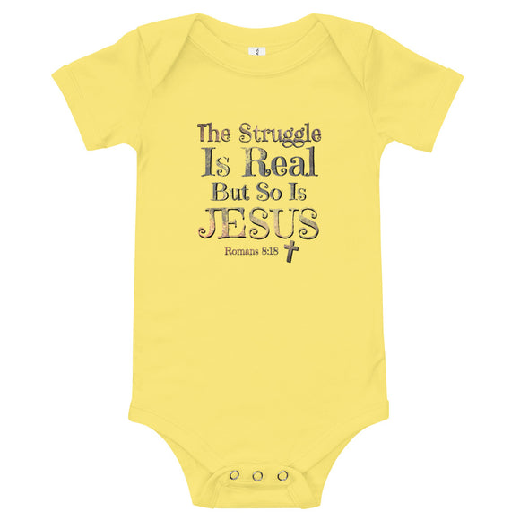 The Struggle Is Real But So Is Jesus Baby Onesie