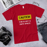 Caution: This  Is Not A Safe Space Cotton Unisex T-Shirt