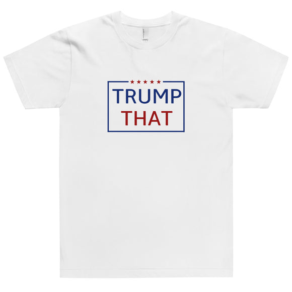 Trump That Cotton Unisex T-Shirt