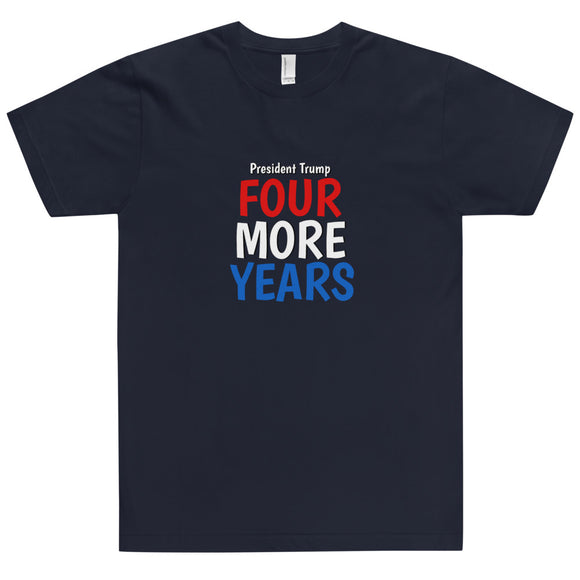 President Trump Four More Years Unisex Cotton T-Shirt