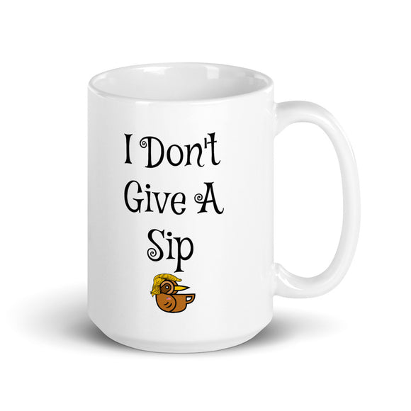 I Don't Give A Sip 15oz Ceramic Mug (Two-sided design)