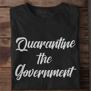 Quarantine the Government Unisex T-Shirt