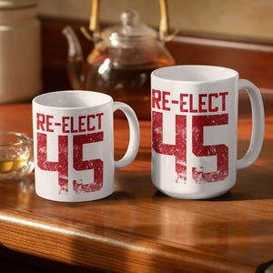 Re-elect 45 White Ceramic Mug (11oz or 15oz)