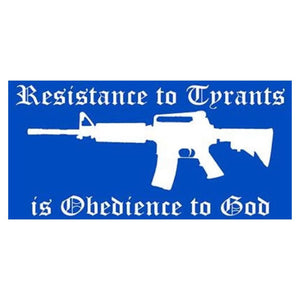 Resistance to Tyrants is Obedience to God Sticker