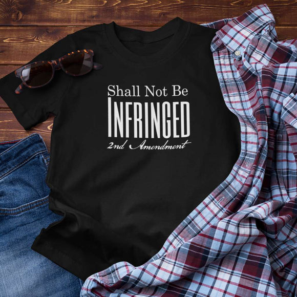 Shall Not Be Infringed 2nd Amendment Unisex T-Shirt