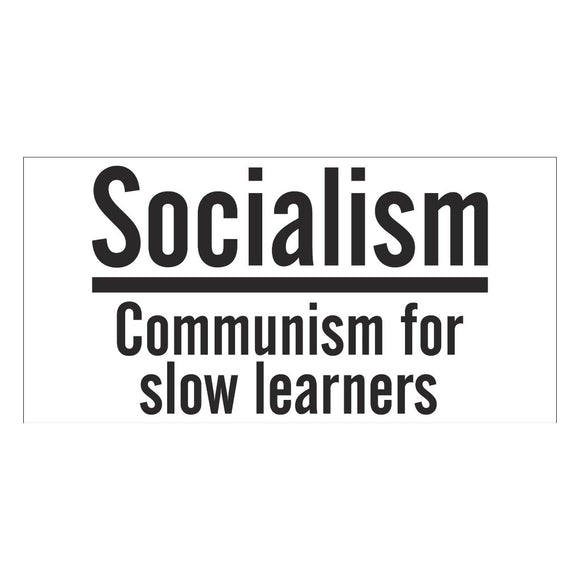 Socialism: Communism for Slow Learners Bumper Sticker
